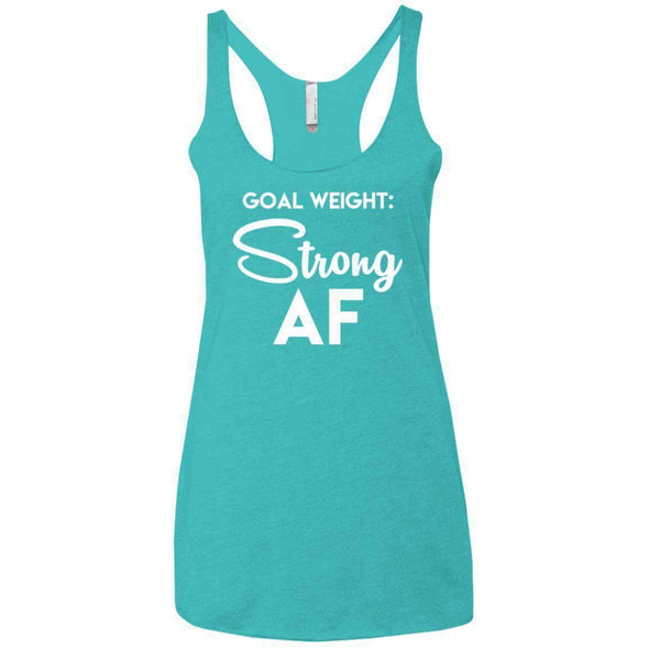 Goal Weight Strong AF T-Shirts CustomCat Tahiti Blue X-Small