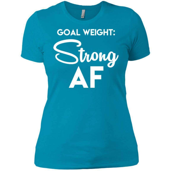Goal Weight Strong AF T-Shirts CustomCat Turquoise X-Small