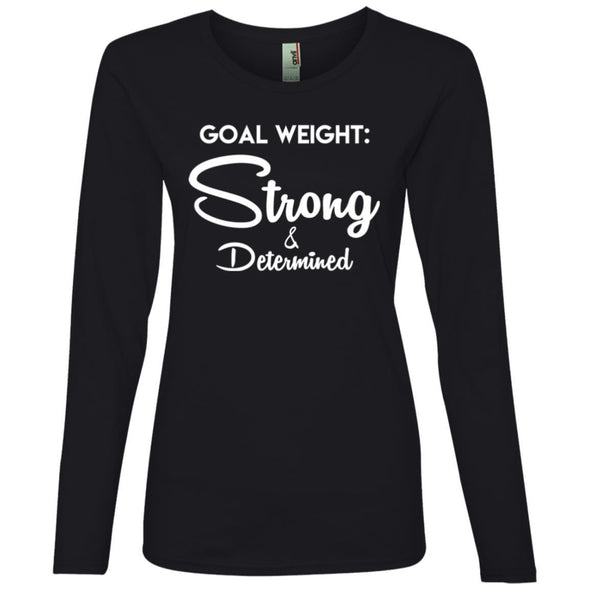 Goal Weight Strong & Determined Long Sleeve T-Shirt T-Shirts CustomCat Black S
