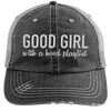 GOOD GIRL with a hood playlist Hats CustomCat Black/Grey One Size