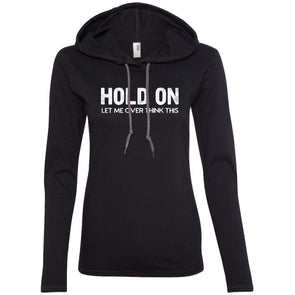 Hold On Let Me Over Think This Hoodie T-Shirts CustomCat Black/Dark Grey S