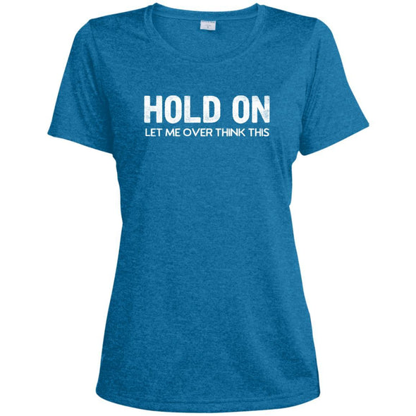 HOLD-ON-LET-ME-OVER-THINK-THISwht T-Shirts CustomCat Blue Wake Heather X-Small