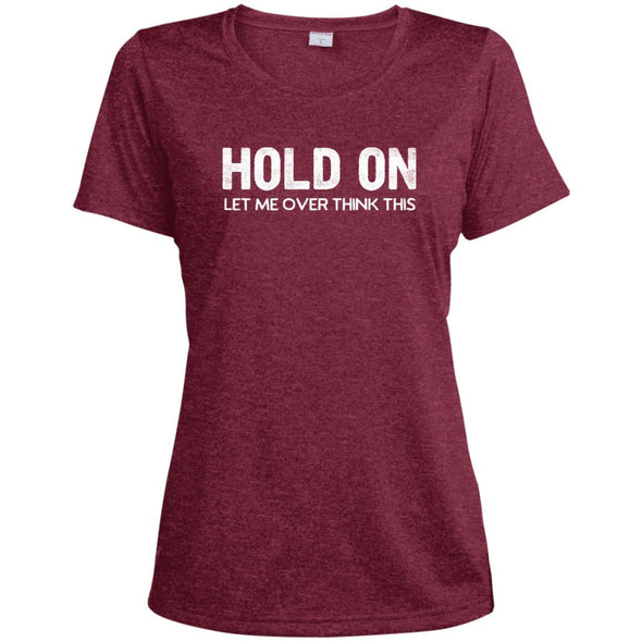 HOLD-ON-LET-ME-OVER-THINK-THISwht T-Shirts CustomCat Cardinal Heather X-Small