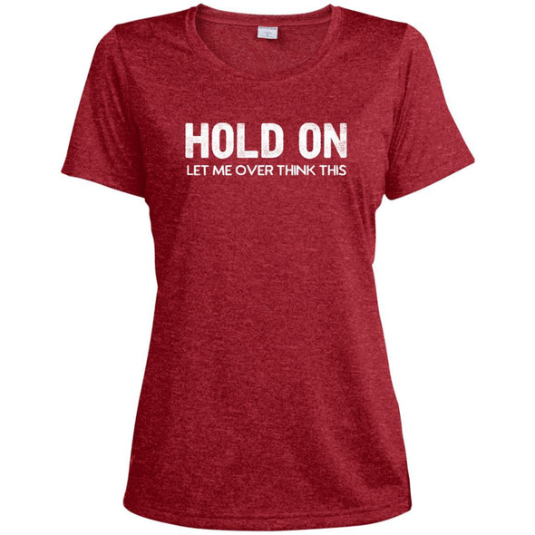 HOLD-ON-LET-ME-OVER-THINK-THISwht T-Shirts CustomCat Scarlet Heather X-Small