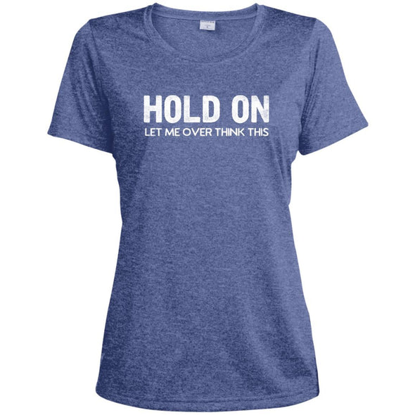 HOLD-ON-LET-ME-OVER-THINK-THISwht T-Shirts CustomCat True Royal Heather X-Small