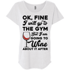 I am going to Wine about if after (Tees) Apparel CustomCat NL6760 Next Level Ladies' Triblend Dolman Sleeve Heather White X-Small