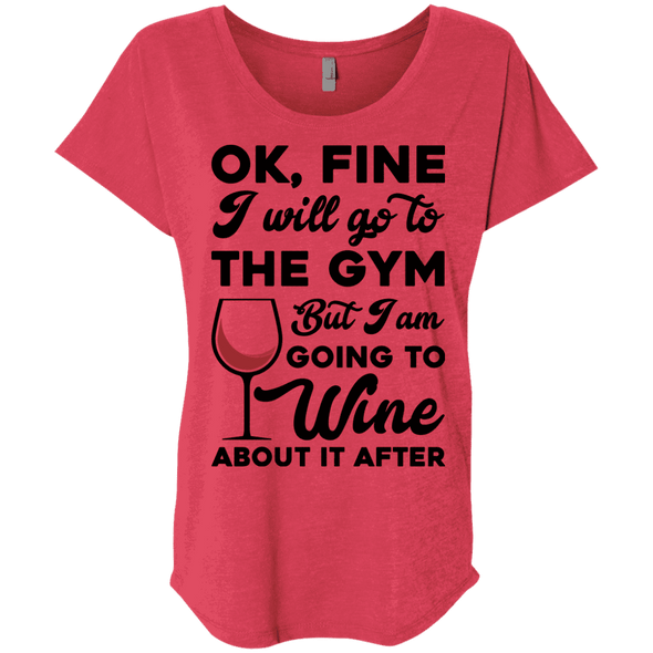 I am going to Wine about if after (Tees) Apparel CustomCat NL6760 Next Level Ladies' Triblend Dolman Sleeve Vintage Red X-Small