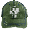 I Could Deadlift You Hats CustomCat Dark Green/Navy One Size