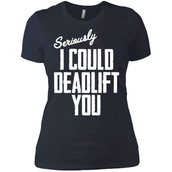I Could Deadlift You T-Shirts CustomCat Indigo X-Small