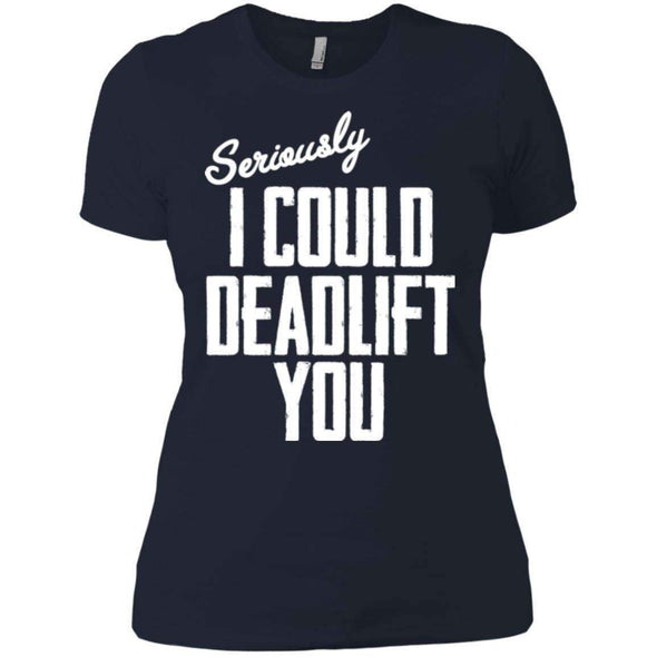 I Could Deadlift You T-Shirts CustomCat Midnight Navy X-Small