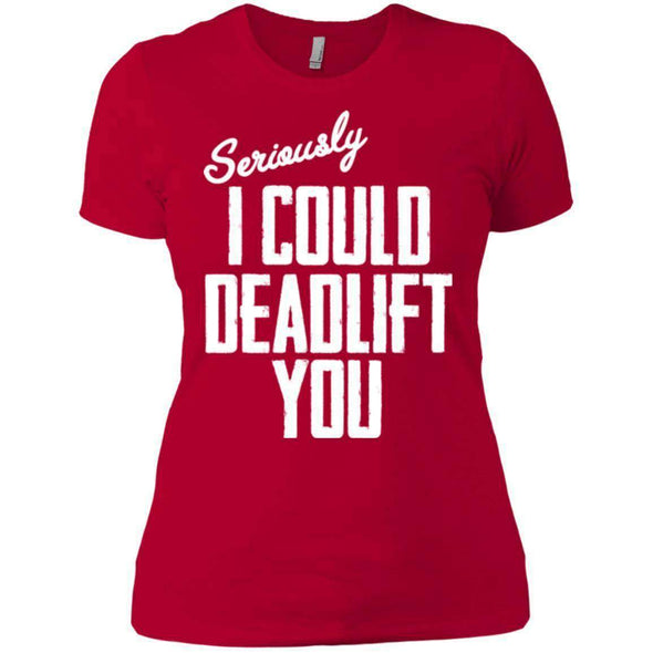 I Could Deadlift You T-Shirts CustomCat Red X-Small