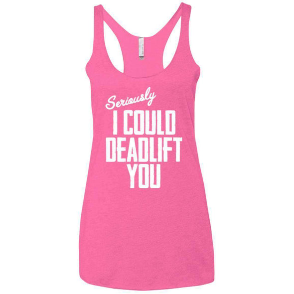 I Could Deadlift You T-Shirts CustomCat Vintage Pink X-Small
