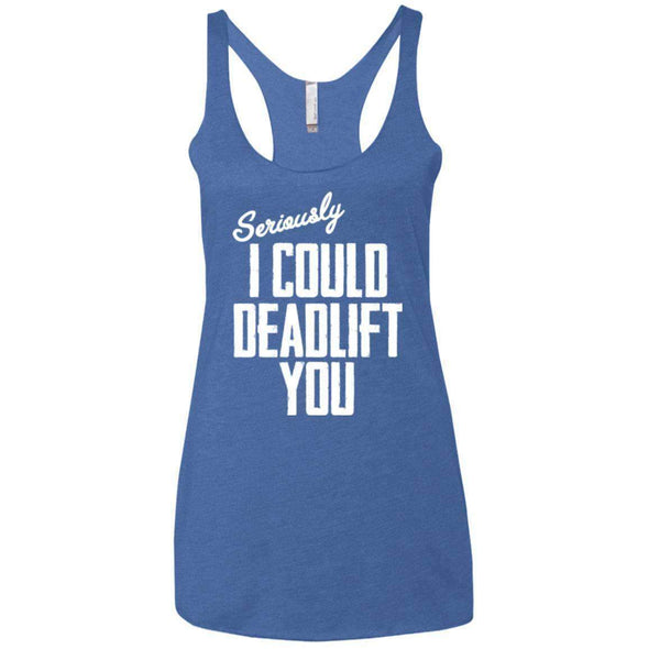 I Could Deadlift You T-Shirts CustomCat Vintage Royal X-Small