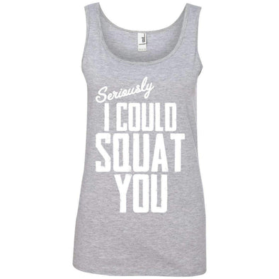 I Could Squat You T-Shirts CustomCat Heather Grey S