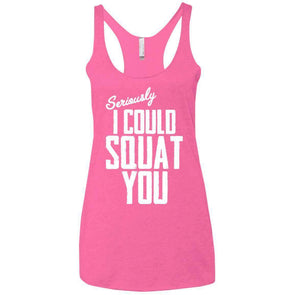 I Could Squat You T-Shirts CustomCat Vintage Pink X-Small