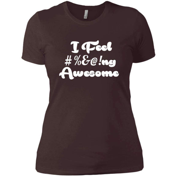 I feel #%@ Awesome T-Shirts CustomCat Dark Chocolate X-Small