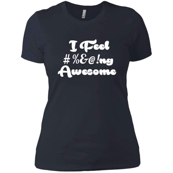I feel #%@ Awesome T-Shirts CustomCat Indigo X-Small