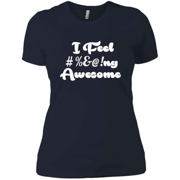 I feel #%@ Awesome T-Shirts CustomCat Midnight Navy X-Small