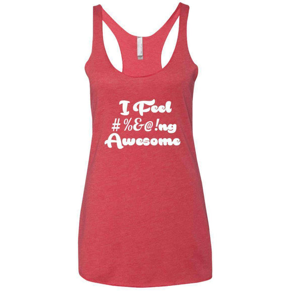 I feel #%@ Awesome T-Shirts CustomCat Vintage Red X-Small