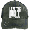I Put the Hot in Psychotic Distressed Trucker Cap Apparel CustomCat 6990 Distressed Unstructured Trucker Cap Dark Green/Navy One Size