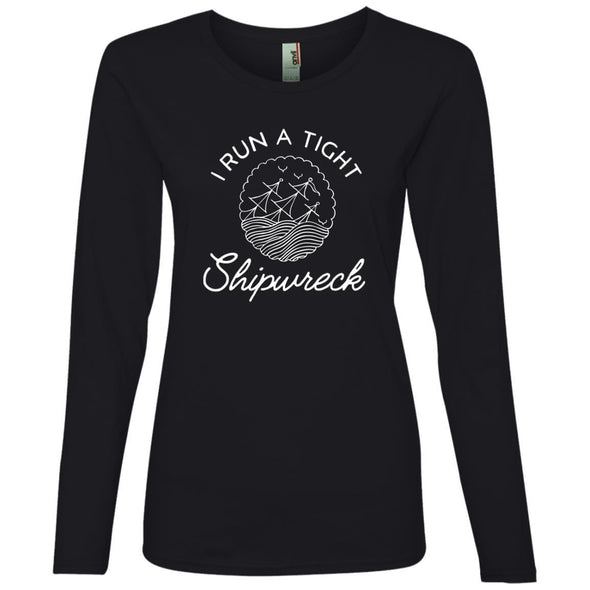I Run a Tight Shipwreck Long Sleeve T-Shirt T-Shirts CustomCat Black S