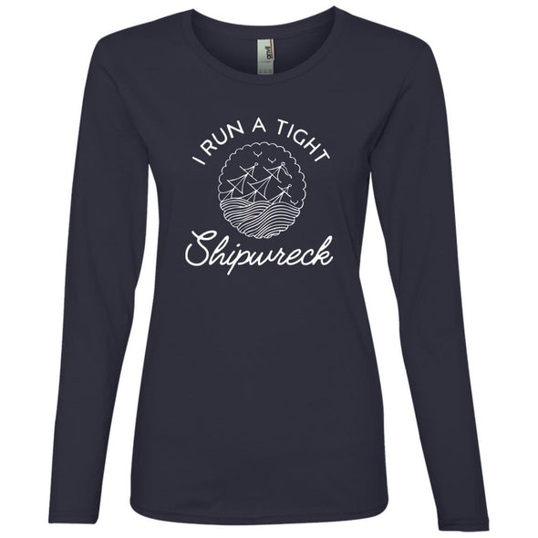 I Run a Tight Shipwreck Long Sleeve T-Shirt T-Shirts CustomCat Navy S
