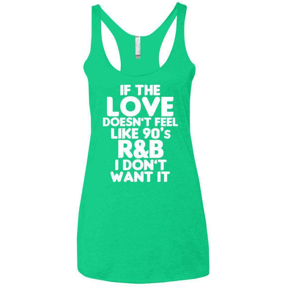 If the LOVE doesn't feel like 90's R&B T-Shirts CustomCat Envy X-Small