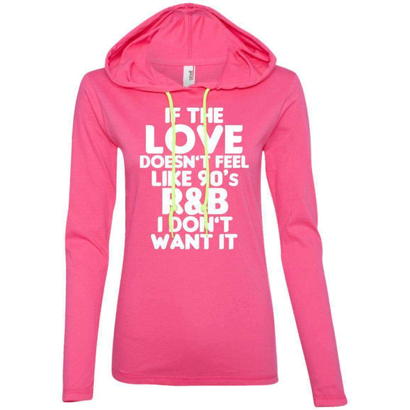 If the LOVE doesn't feel like 90's R&B T-Shirts CustomCat Hot Pink/Neon Yellow Small