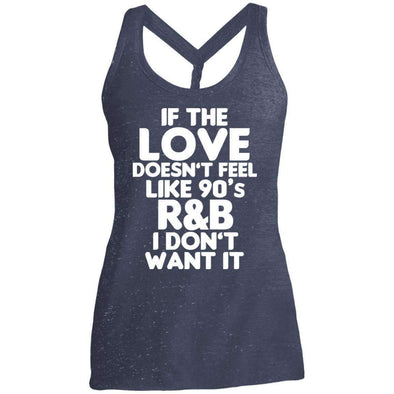 If the LOVE doesn't feel like 90's R&B T-Shirts CustomCat Navy/Royal Cosmic X-Small