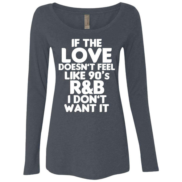 If the LOVE doesn't feel like 90's R&B T-Shirts CustomCat Vintage Navy Small