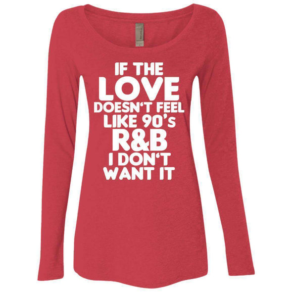 If the LOVE doesn't feel like 90's R&B T-Shirts CustomCat Vintage Red Small