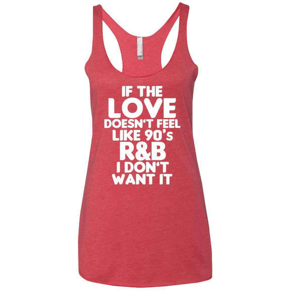 If the LOVE doesn't feel like 90's R&B T-Shirts CustomCat Vintage Red X-Small