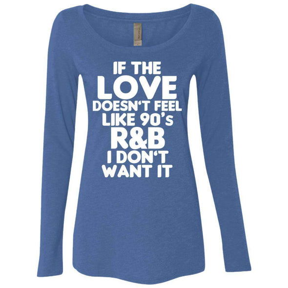 If the LOVE doesn't feel like 90's R&B T-Shirts CustomCat Vintage Royal Small