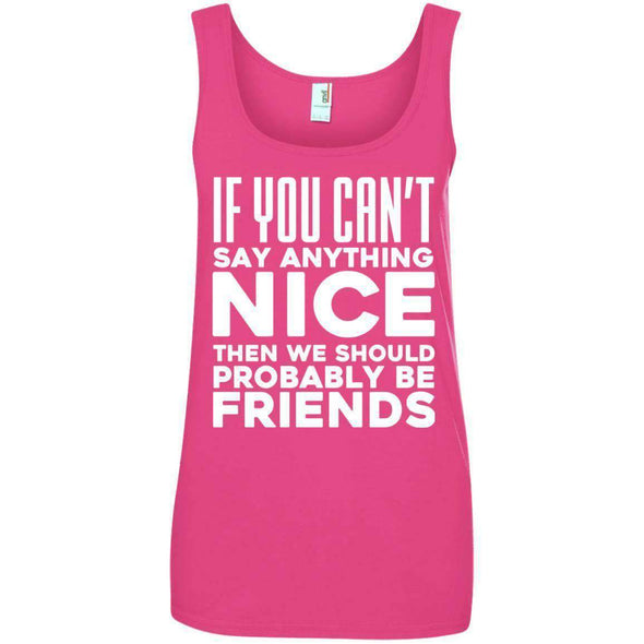 If you can't say anything nice T-Shirts CustomCat Hot Pink Small