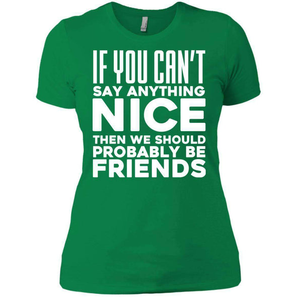 If you can't say anything nice T-Shirts CustomCat Kelly Green X-Small