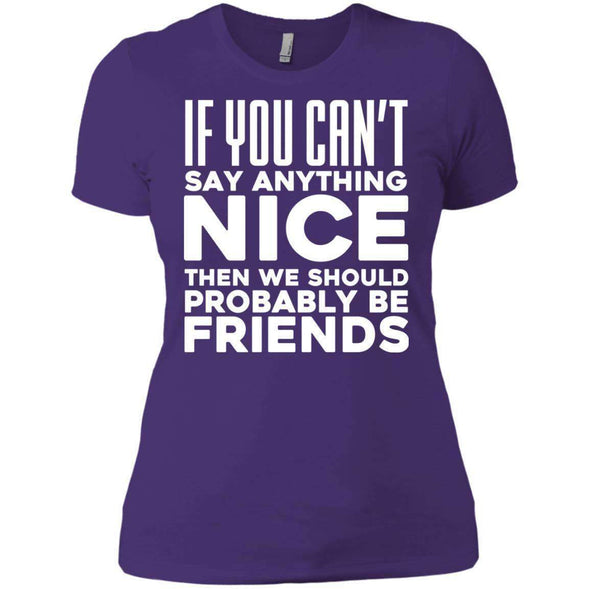 If you can't say anything nice T-Shirts CustomCat Purple X-Small