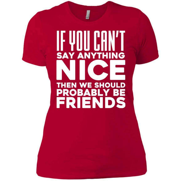If you can't say anything nice T-Shirts CustomCat Red X-Small