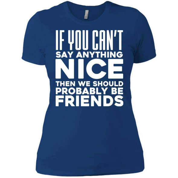 If you can't say anything nice T-Shirts CustomCat Royal X-Small