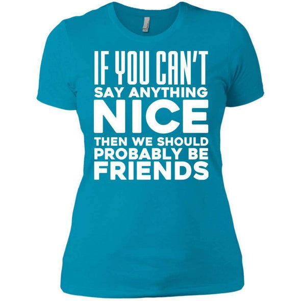 If you can't say anything nice T-Shirts CustomCat Turquoise X-Small
