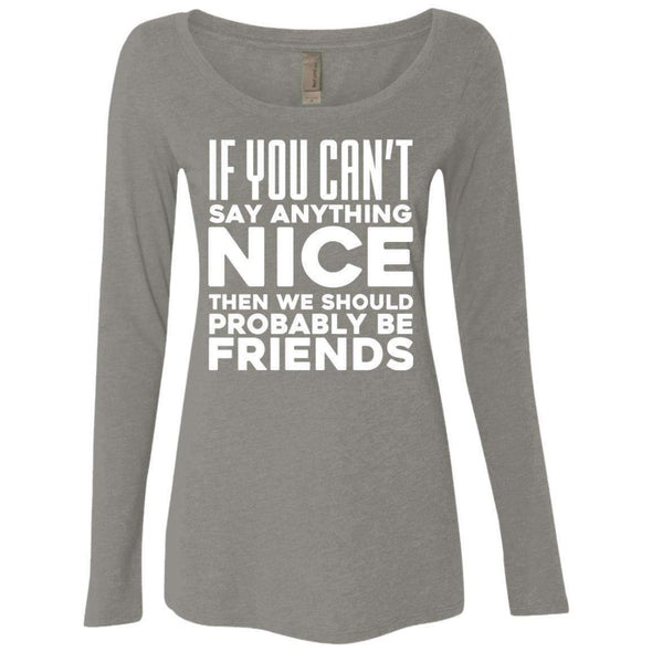 If you can't say anything nice T-Shirts CustomCat Venetian Grey Small