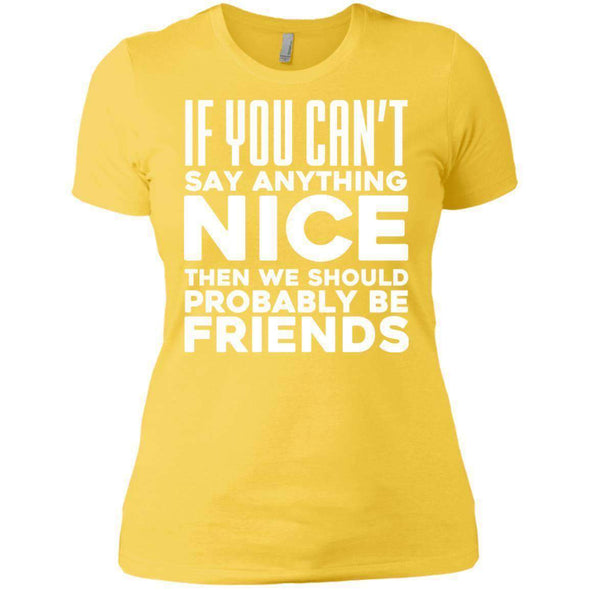 If you can't say anything nice T-Shirts CustomCat Vibrant Yellow X-Small