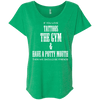 If You Love Tattoos, the Gym and Have a Potty Mouth Tees Apparel CustomCat NL6760 Next Level Ladies' Triblend Dolman Sleeve Envy X-Small