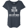If You Love Tattoos, the Gym and Have a Potty Mouth Tees Apparel CustomCat NL6760 Next Level Ladies' Triblend Dolman Sleeve Vintage Navy X-Small