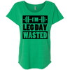 I'm Leg Day Wasted Tees Apparel CustomCat NL6760 Next Level Ladies' Triblend Dolman Sleeve Envy X-Small