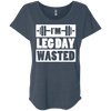 I'm Leg Day Wasted Tees Apparel CustomCat NL6760 Next Level Ladies' Triblend Dolman Sleeve Indigo X-Small