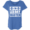 I'm Leg Day Wasted Tees Apparel CustomCat NL6760 Next Level Ladies' Triblend Dolman Sleeve Vintage Royal X-Small