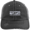 I'm No Supermodel But I Lift Like a Super Hero Distressed Trucker Cap Apparel CustomCat 6990 Distressed Unstructured Trucker Cap Black/Grey One Size