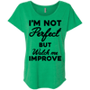 I'm not perfect but watch me improve (Tees) Apparel CustomCat NL6760 Next Level Ladies' Triblend Dolman Sleeve Envy X-Small