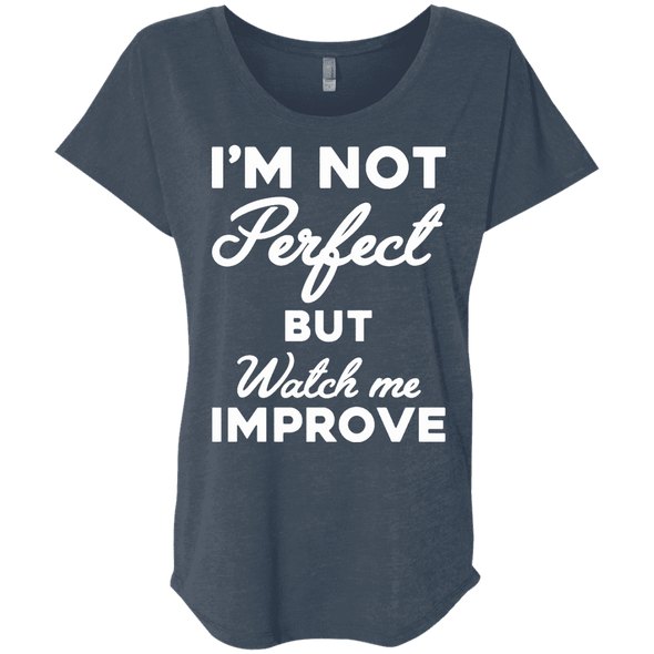 I'm not perfect but watch me improve (Tees) Apparel CustomCat NL6760 Next Level Ladies' Triblend Dolman Sleeve Indigo X-Small