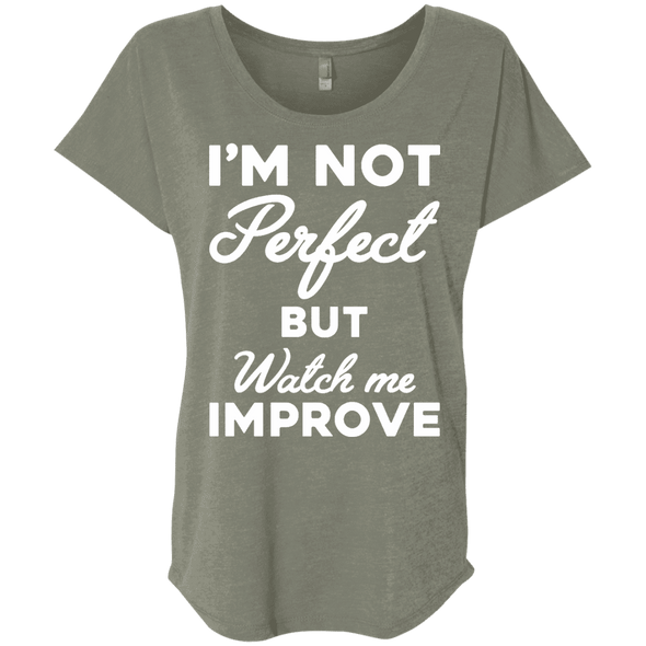 I'm not perfect but watch me improve (Tees) Apparel CustomCat NL6760 Next Level Ladies' Triblend Dolman Sleeve Venetian Grey X-Small